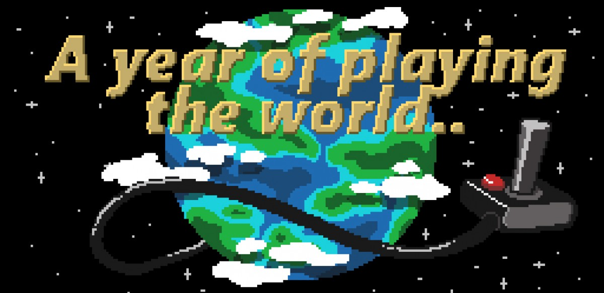 A year of playing the world..